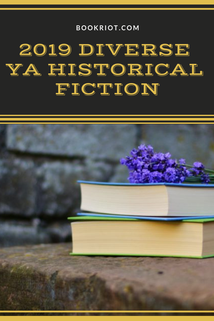 Dig into these 2019 diverse YA historical fiction titles. historical fiction | YA historical fiction | 2019 YA historical fiction | book lists | ya books | ya books 2019 | #YALit