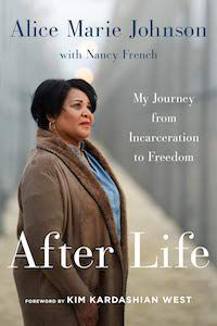 After Life: My Journey from Incarceration to Freedom by Alice Marie Johnson book cover