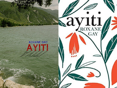 Ayiti by Roxane Gay Covers from 10 Gorgeous Cover Redesigns | bookriot.com