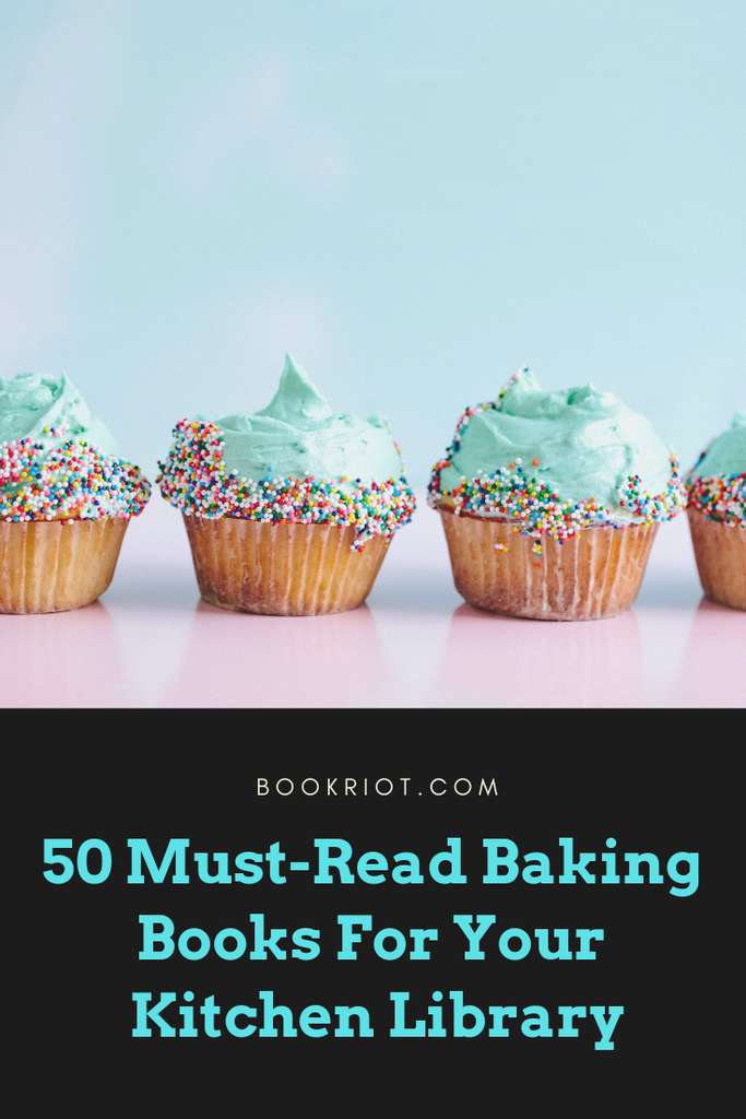 50 must-read baking books you need in your kitchen library. book lists | cookbooks | baking books | books for your kitchen | great baking books