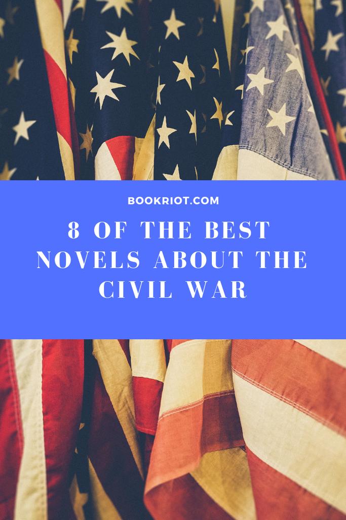 8 of the best novels about the Civil War. book lists | historical fiction | historical fiction novels | civil war books