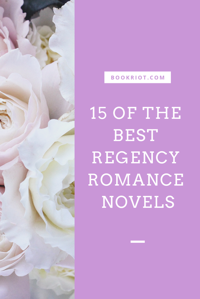 Corsets and Carriages: 15 Must-Read Regency Romance Novels