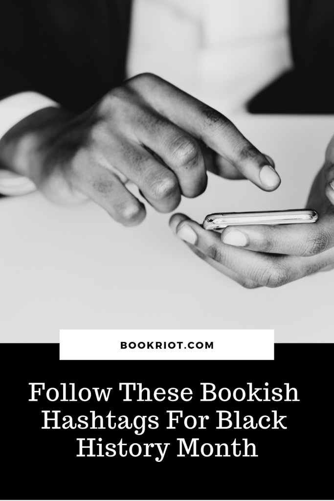 Excellent bookish hashtags to follow for Black History Month. black history month | black history month hashtags | bookish hashtags | black history month for readers