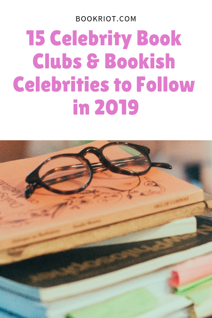 Great bookish celebrities and celebrity book clubs to follow in 2019. book clubs | bookish celebrities | celebrities who love books