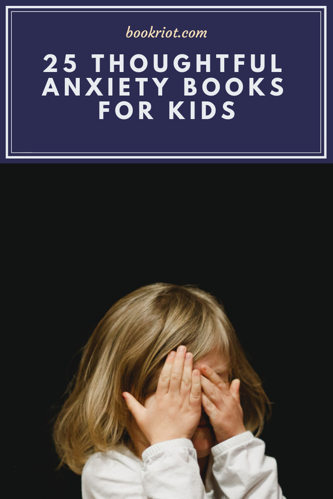 25 thoughtful anxiety books for kids. book lists | books for kids | books about anxiety | books about anxiety for kids | anxiety books | parenting books