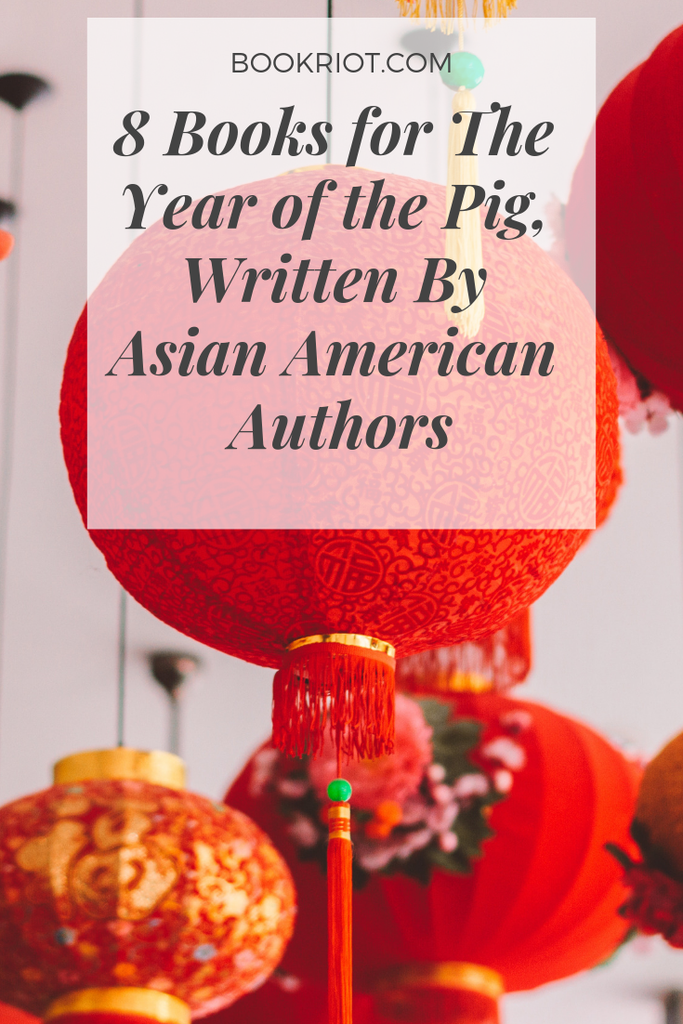 Pick up these 8 books for the Year of the Pig, all written by Asian American Authors. chinese new year | year of the pig | book lists | books by asian american authors | books about asian american authors