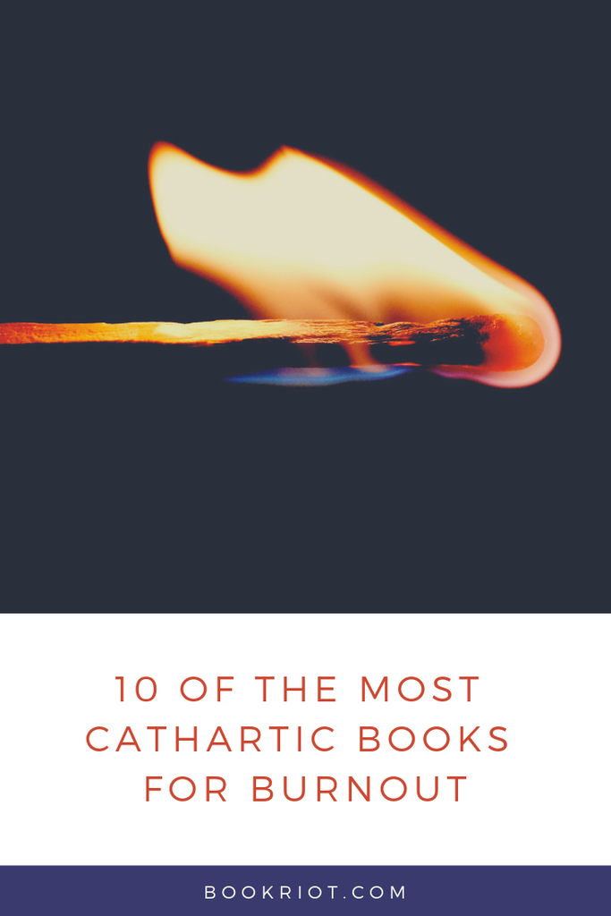 10 of the most cathartic books for those struggling with burnout. book lists | cathartic books | books for burnout | burnout culture