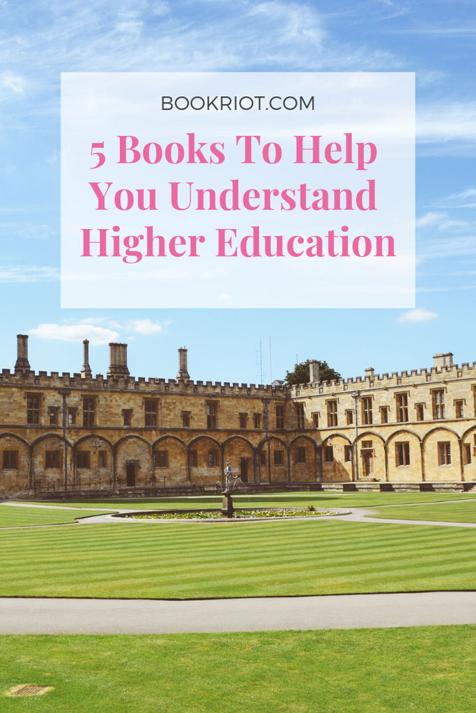 Better understand the inner and outer workings of the institutions of higher education with these 5 books. book lists | books about colleges | books about higher education | books about universities | books about sexism | books about racism