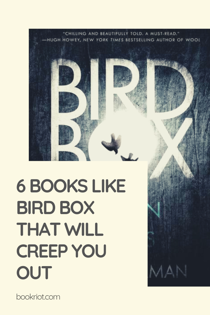 6 books like BIRD BOX to creep you the heck out. book lists | scary books | creepy books | horror books | books like BIRD BOX