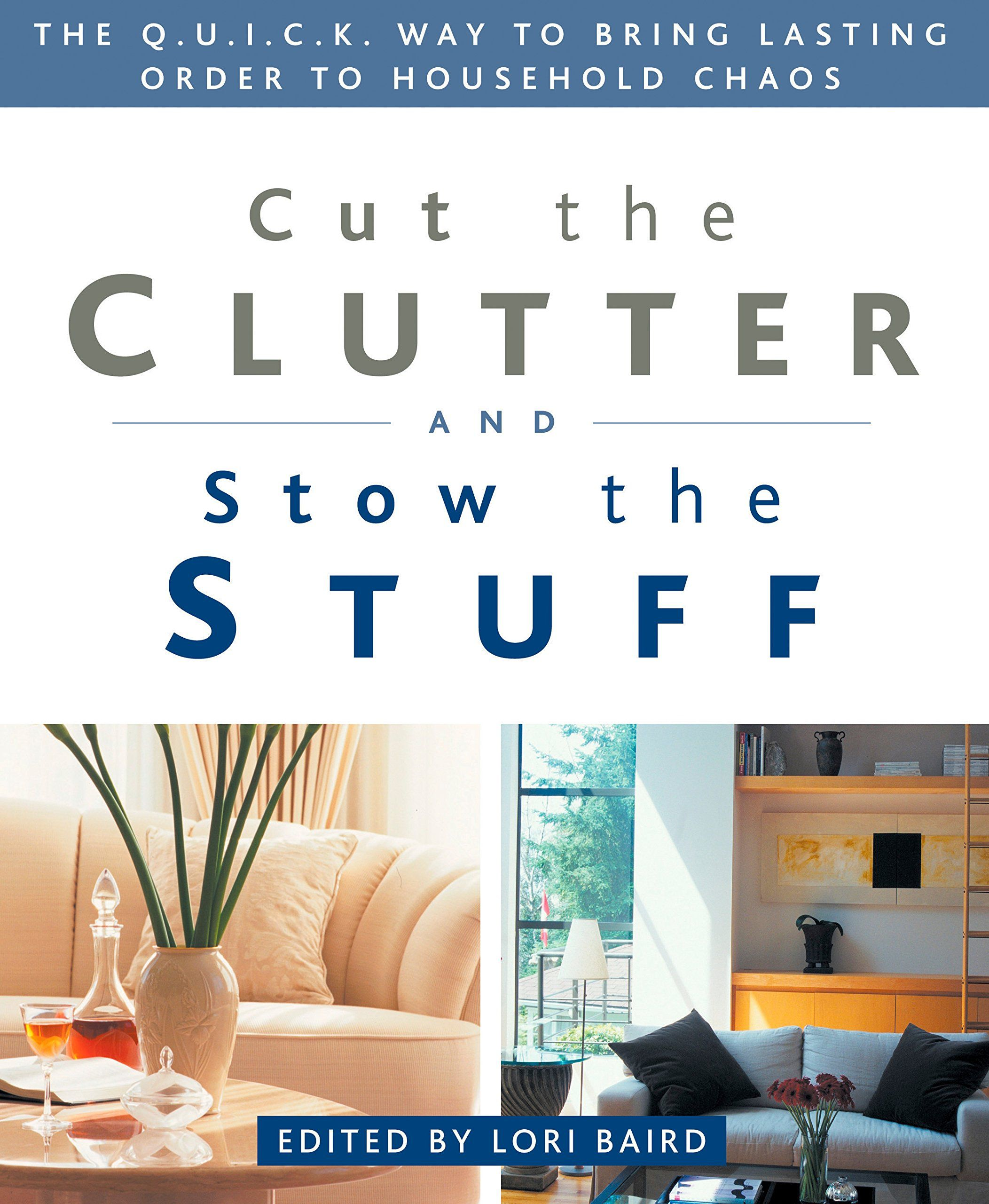 Cut The Clutter And Stow The Stuff by Lori Baird