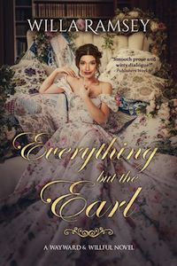 cover of Everything but the Earl by Willa Ramsey