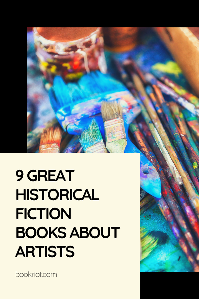 9 of the best historical fiction books about artists. book lists | books about artists | historical fiction | historical fiction books