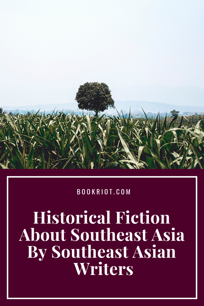 Historical fiction about Southeast Asia written by Southeast Asian writers. #ownvoices | #ownvoices historical fiction | book lists | historical fiction book lists