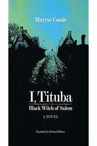 I Tituba The Black Witch of Salem
