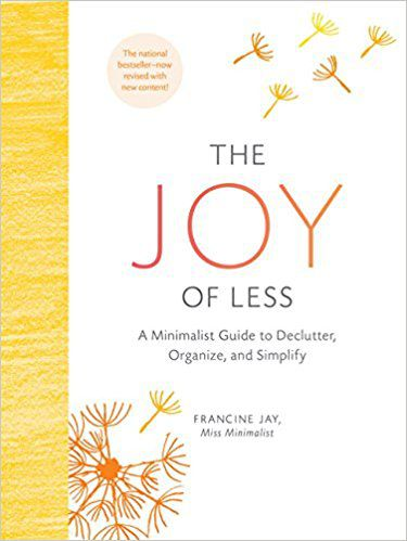 The Joy Of Less by Francine Jay