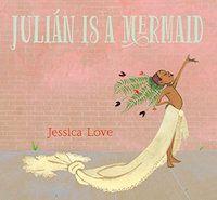 Julian is a Mermaid Book Cover