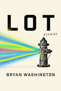 Lot: Stories by Bryan Washington book cover