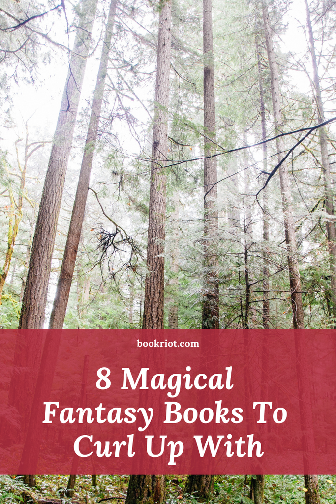 8 magical fantasy books to curl up with and get lost in. magical fantasy | books about magic | books with magic | book lists | fantasy books | fantasy books to read