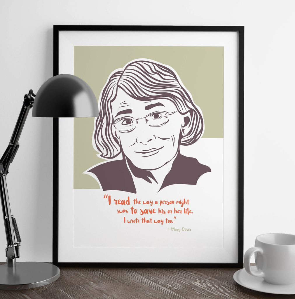 Mary Oliver Quote Prints | bookriot.com Mary Oliver | Mary Oliver quotes | Mary Oliver posters | Mary Oliver quote posters | Mary Oliver quote prints | Poetry prints | poetry on art | Mary Oliver quotes for your home | gorgeous art | poetry prints for your home | poetry | book gifts | gifts for book lovers
