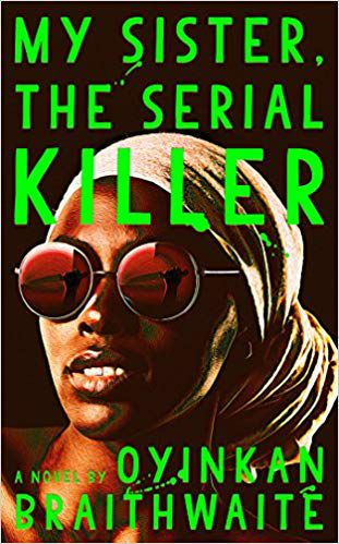 my sister the serial killer by Oyinkan Braithwaite book cover