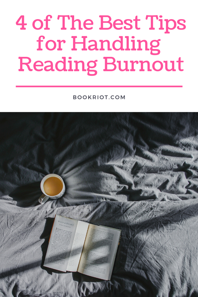 4 of the Best Tips For Handling Reader Burnout | Book Riot