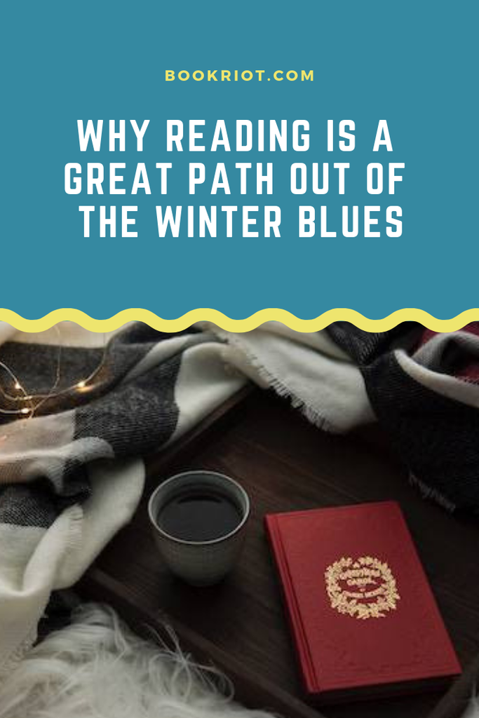 Why reading is a great path out of the winter blues. winter blues | cures for winter blues | reading and health | reading habits