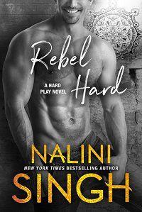 Rebel Hard by Nalini Singh cover
