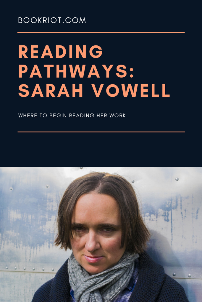Curious about the work of Sarah Vowell but don't know where to begin? Let us help you read your way into Sarah Vowell's books. book lists | reading pathways | Sarah Vowell | Sarah Vowell books