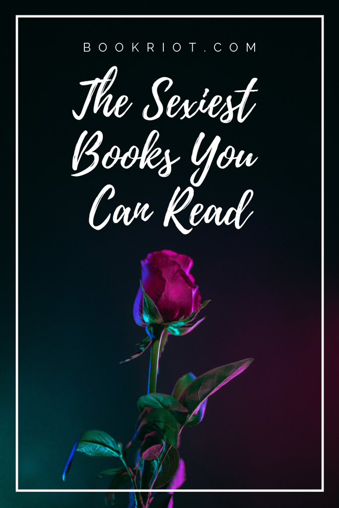 Pick up one of these sexy books for a good night of reading. sexy books | book lists | sexy romance books | romance books