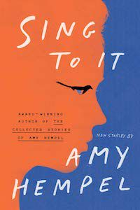 Sing to It by Amy Hempel book cover