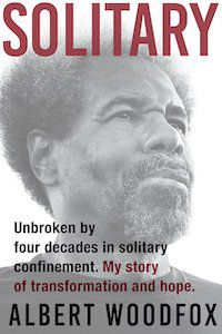 Solitary: Unbroken by Four Decades in Solitary Confinement. My Story o Transformation and Hope. by Albert Woodfox book cover