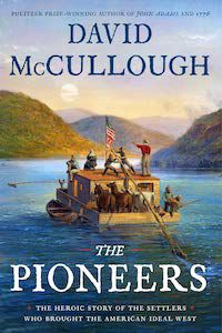 The Pioneers: The Heroic Story of the Settlers Who Brough the American Ideal West by David McCullough book cover