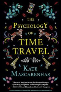 The Psychology of Time Travel by Kate Mascarenhas, Time Travel Books, Book Riot