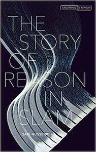 The Story of Reason in Islam Book Cover