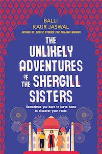 The Unlikely Adventures of the Shergill Sisters by Balli Kaur Jaswal book cover