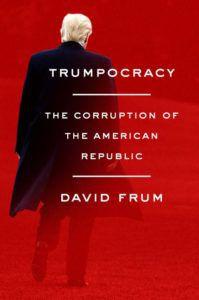 Trumpocracy by David Frum