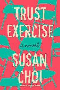 Trust Exercise by Susan Choi book cover