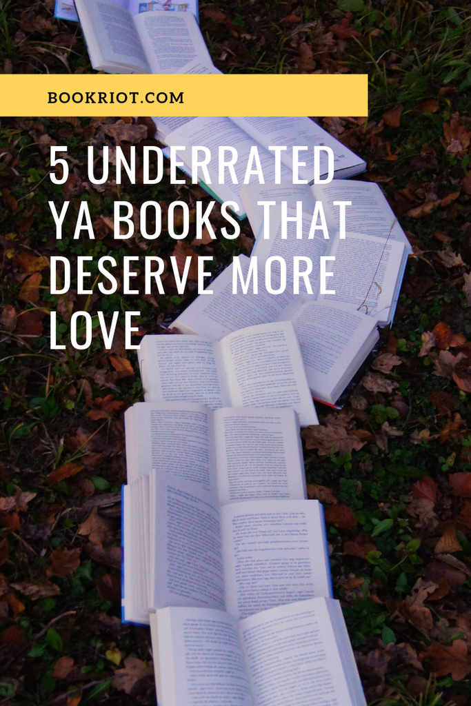5 underrated YA books that deserve more love, more attention, and more readers. underrated books | underrated ya books | book lists | ya books | ya books to read | #YALit