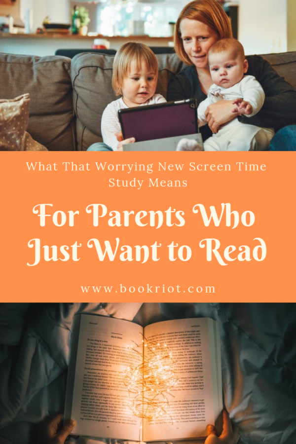What That Worrying New Screen Time Study Means for Parents Who Read