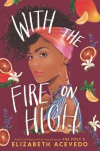 With the Fire on High by Elizabeth Acevedo book cover