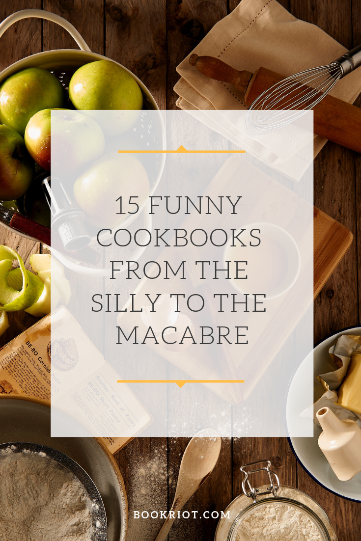 Get your laugh on with these 15 funny cookbooks. cookbooks | humor | book lists | cooking humor | funny books | funny cookbooks