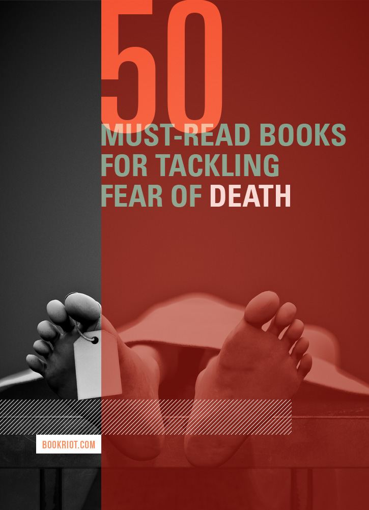 50 Must-Read Books About Death for Tackling Fear of Death