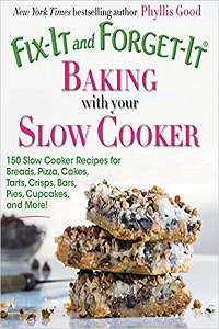 Fix-It and Forget-It Baking With Your Slow Cooker by Phyllis Good cover