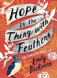 cover of Hope Is the Thing with Feathers: The Complete Poems of Emily Dickinson