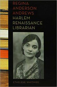 Regina Anderson Andrews: Harlem Renaissance Librarian by Etheline Whitmire