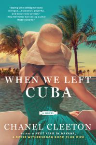 When We Left Cuba by Chanel Cleeton Book Riot