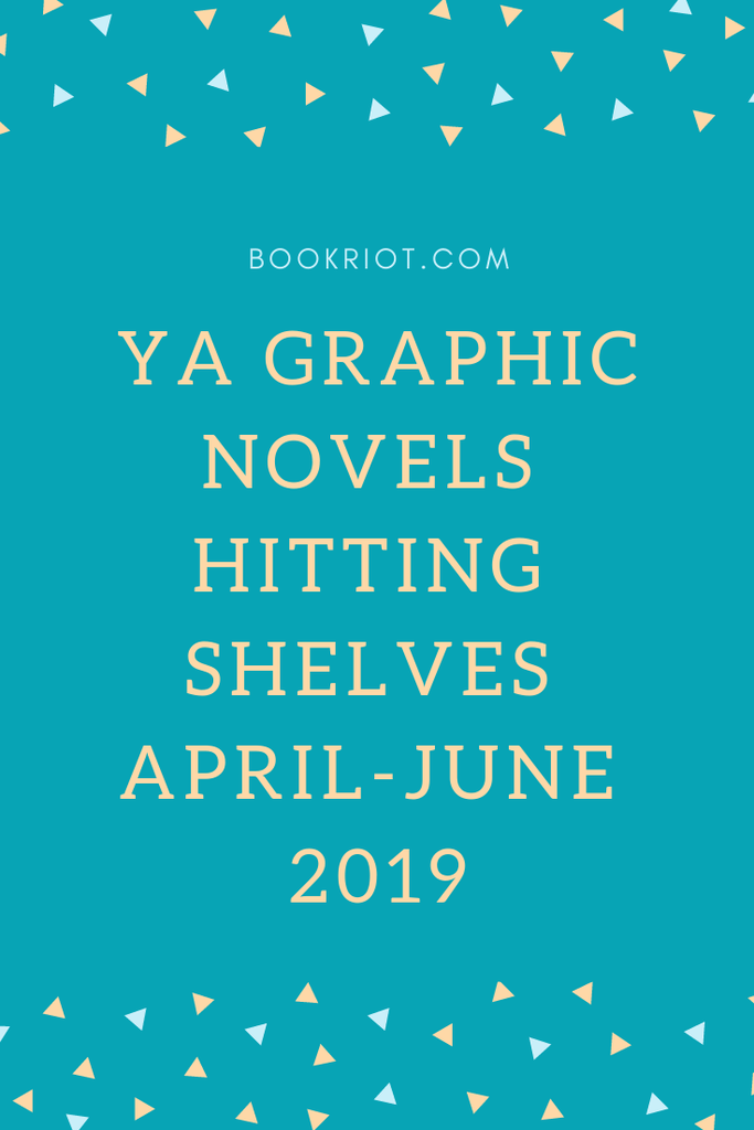 Spring 2019 YA Graphic Novels