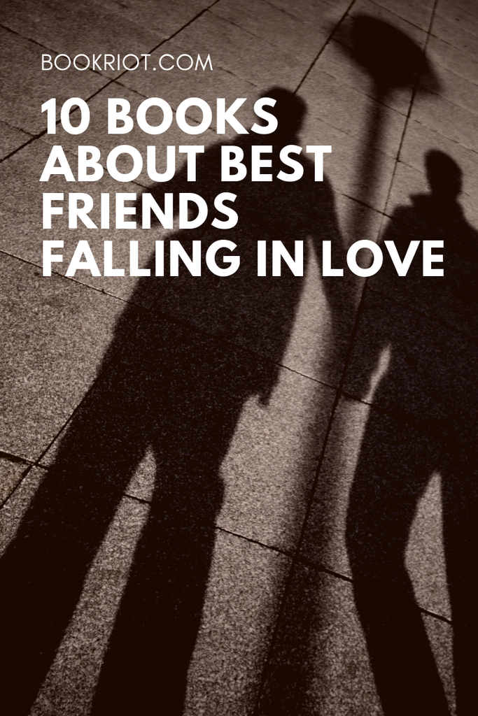 10 great books about best friends falling in love. book lists | romance books | books about best friends | books about love