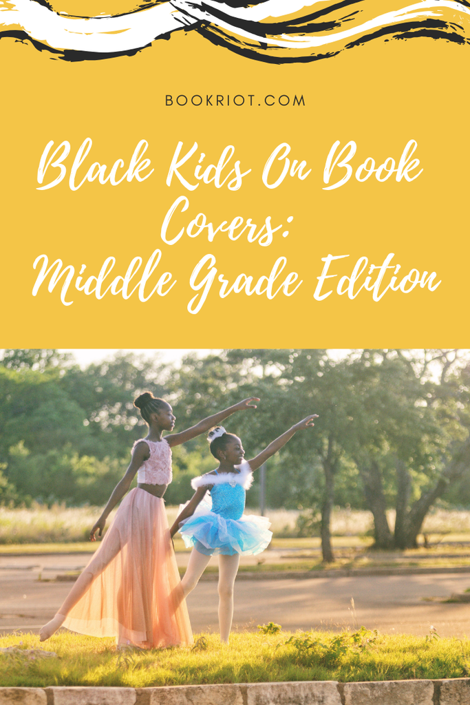 Black kids on book covers: check out the amazing middle grade books featuring black kids front and center. Literally. book lists | book covers | middle grade book covers | black kids on book covers | black tweens | books for black tweens | diverse books
