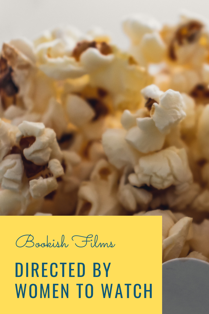 Awesome bookish films directed by women to watch. bookish films | bookish movies | movies to watch | movies directed by women